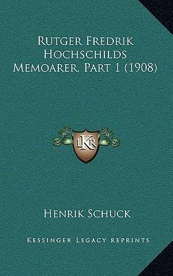 Rutger Fredrik Hochschilds Memoarer, Part 1 (1908)