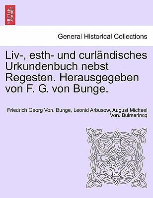 Liv-, esth- und curländisches Urkundenbuch nebst Regesten. Herausgegeben von F. G. von Bunge. Band 7