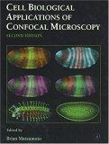 Cell Biological Applications of Confocal Microscopy, Second Edition