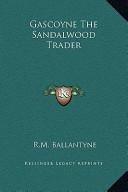 Gascoyne the Sandalwood Trader