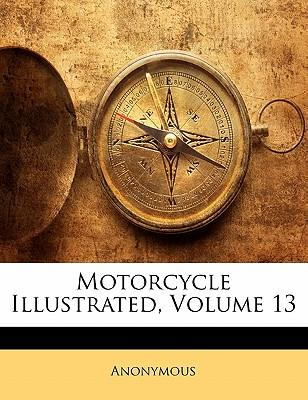 Motorcycle Illustrated, Volume 13