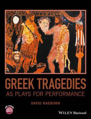 Greek Tragedies As Plays for Performance