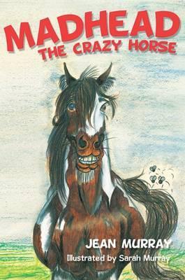 Madhead the Crazy Horse