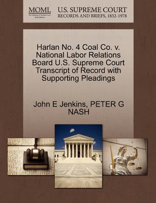 Harlan No. 4 Coal Co. V. National Labor Relations Board U.S. Supreme Court Transcript of Record with Supporting Pleadings