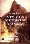 Memorias Postumas De Bras Cubas/ the Posthumous Memoirs of Bras Cubas