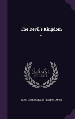 The Devil's Kingdom ..