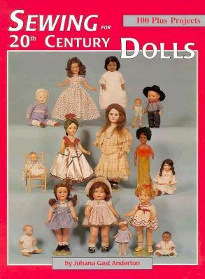 Sewing for 20th Century Dolls
