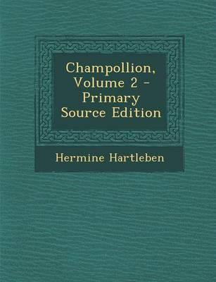 Champollion, Volume 2 - Primary Source Edition