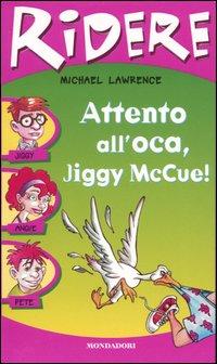 Attento all'oca, Jiggy McCue!