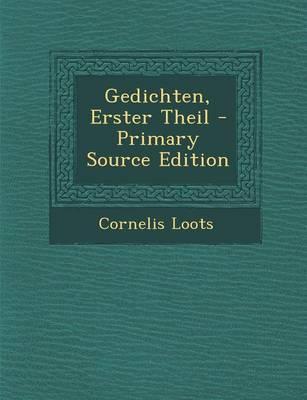 Gedichten, Erster Theil - Primary Source Edition