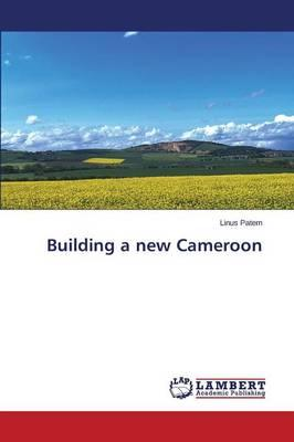 Building a New Cameroon