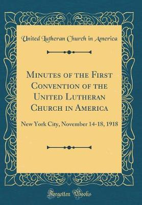 Minutes of the First Convention of the United Lutheran Church in America