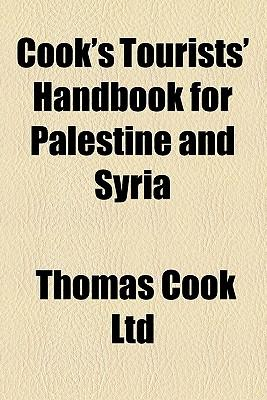 Cook's Tourists' Handbook for Palestine and Syria