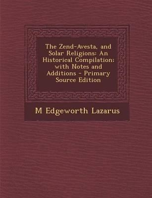 The Zend-Avesta, and Solar Religions