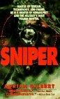 Sniper: the Skills, the Weapons, and the Experiences