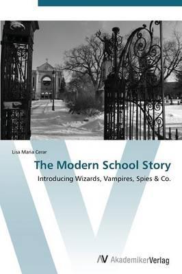 The Modern School Story