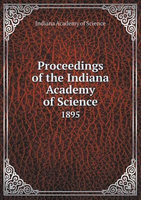 Proceedings of the Indiana Academy of Science 1895