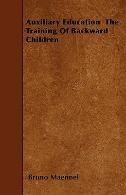 Auxiliary Education - The Training Of Backward Children
