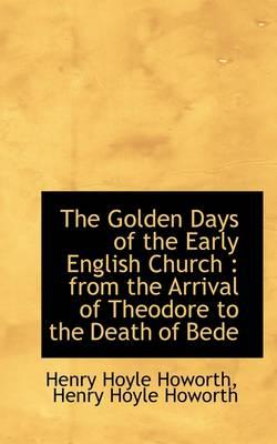 The Golden Days of the Early English Church