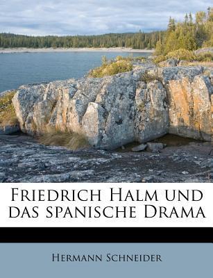 Friedrich Halm Und Das Spanische Drama