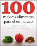 Los 100 mejores alimentos para el embarazo