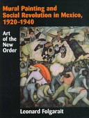 Mural painting and social revolution in Mexico, 1920-1940