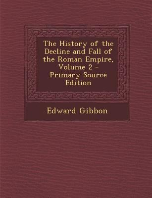 History of the Decline and Fall of the Roman Empire, Volume 2