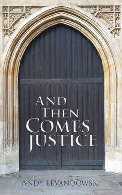 And Then Comes Justice