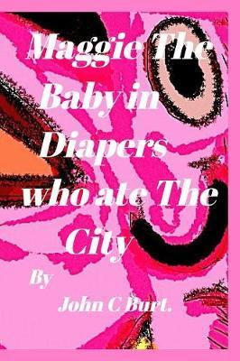 Maggie the Baby in Diapers Who Ate the City.