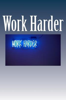 Work Harder Journal