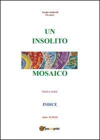 Un insolito mosaico. Prima serie. Indice