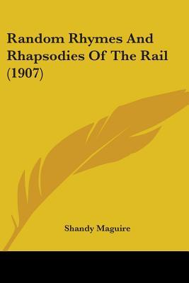 Random Rhymes and Rhapsodies of the Rail