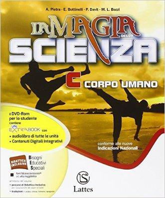 La magia della scienza. Corpo umano. Con e-book. Con DVD. Per la Scuola media
