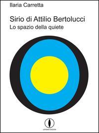 Sirio di Attilio Bertolucci. Lo spazio della quiete