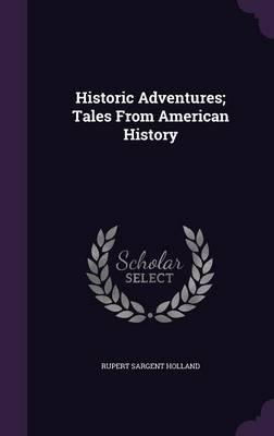 Historic Adventures;...