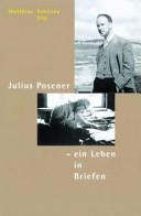 Julius Posener. Ein Leben in Briefen.