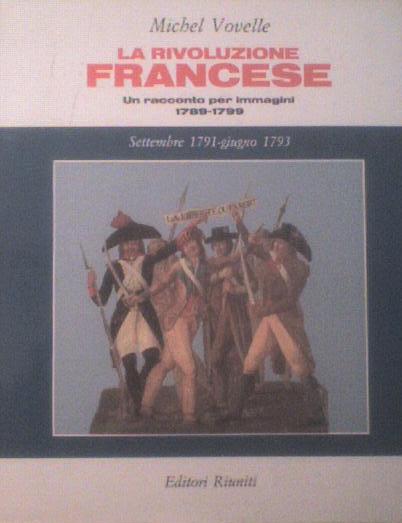 La rivoluzione francese : un racconto per immagini, 1789-1799