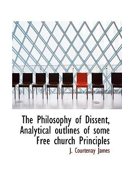 The Philosophy of Dissent, Analytical Outlines of Some Free Church Principles