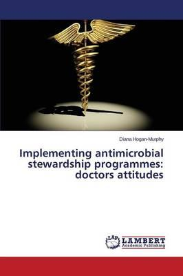 Implementing antimicrobial stewardship programmes