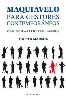 Maquiavelo para gestores contemporaneos / Machiavelli for contemporary managers