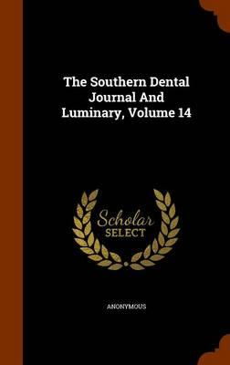 The Southern Dental Journal and Luminary, Volume 14