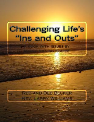 Challenging Life's Ins and Outs
