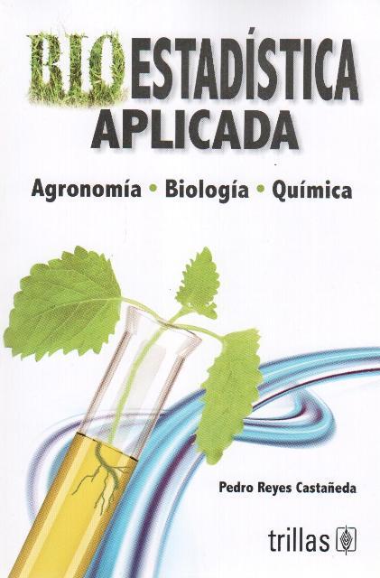 Bioestadística aplicada: agronomía, biología, química
