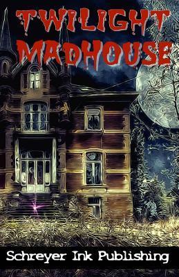 The Twilight Madhouse