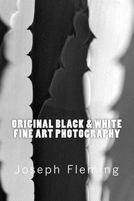 Original Black & White Fine Art Photography