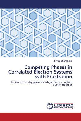 Competing Phases in Correlated Electron Systems with Frustration