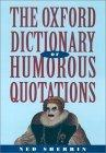 The Oxford Dictionary of Humorous Quotations