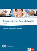 Deutsch für das Berufsleben B1. Kursbuch   2 Audio-CDs