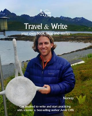 Travel & Write Your Own Book, Blog and Stories
