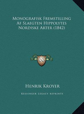 Monografisk Fremstilling AF Slaegten Hippolytes Nordiske Arter (1842)